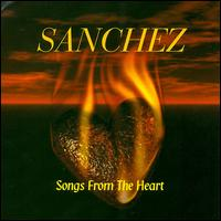 Sanchez Songs From The Heart